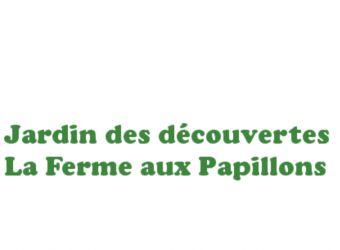 Photo JARDIN DES DECOUVERTES LA FERME AUX PAPILLONS